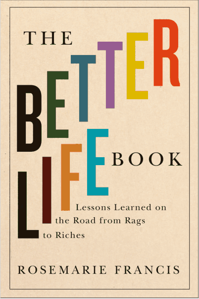 The better Life, Book, Rosemary Francis, Rags-to-riches story, Eimon Yin
