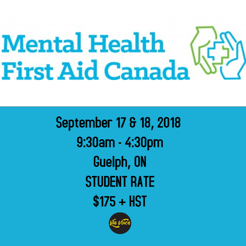 Mental Health First Aid Workshop September 17 18 2018 Guelph