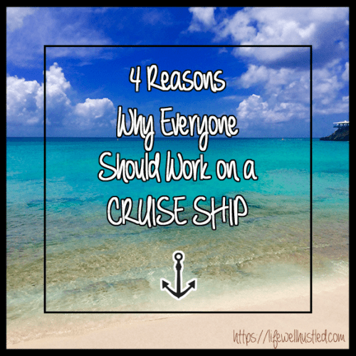 Why Everyone Should Work on a Cruise Ship