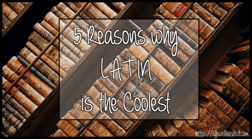 Why Latin is the Coolest Language of All