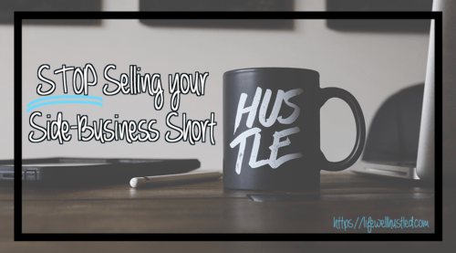 Stop Selling Your Side-Hustle Short!
