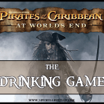 'Pirates of the Caribbean: At World's End' the Drinking Game