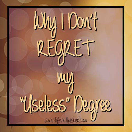 "Why I Don't Regret my ""Useless Degree"""