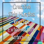 creative side hustles for extroverted introverts