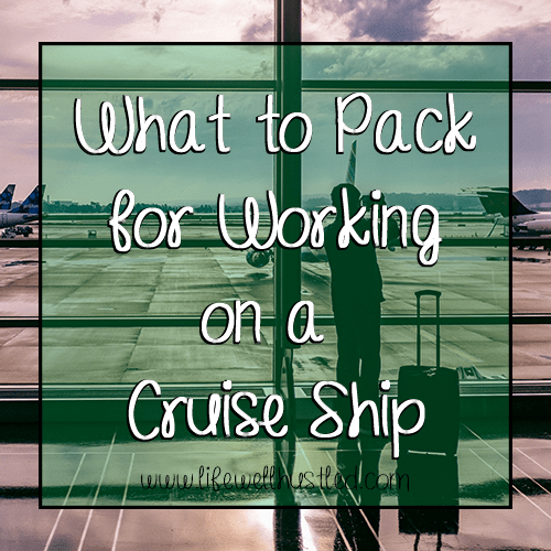 What to Pack for Working on a Cruise Ship