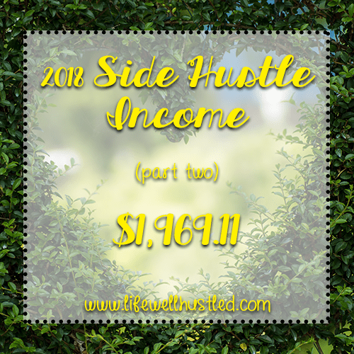 Side Hustle Income Report, 2018: Part Two – $1,969.11