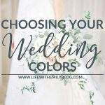 Wedding Wednesday: Choosing Your Wedding Colors