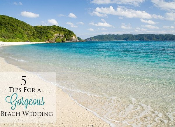 5 tips gorgeous beach wedding