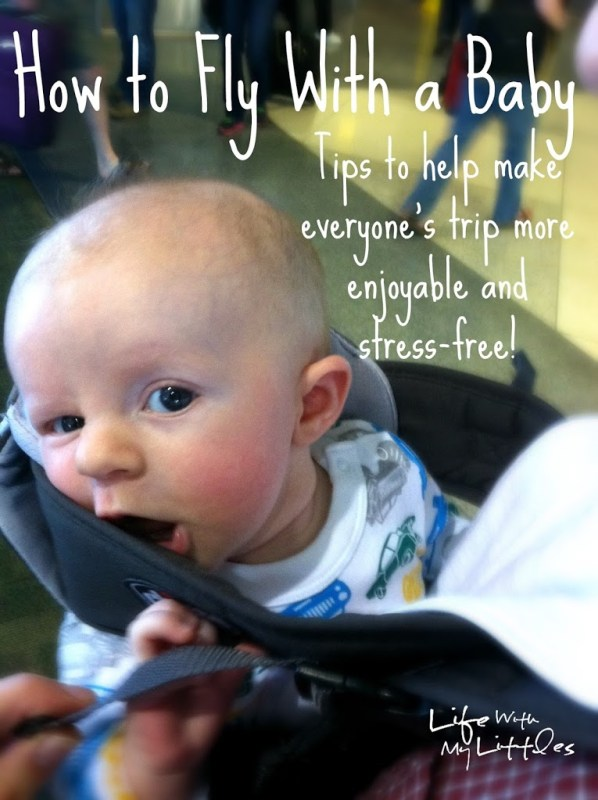 How to Fly With a Baby: Tips to make everyone's trip more enjoyable and stress-free