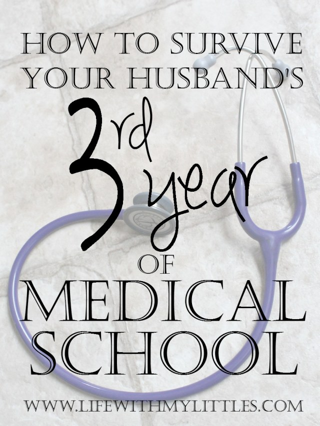How to survive your husband's third year of medical school written by a med school wife!