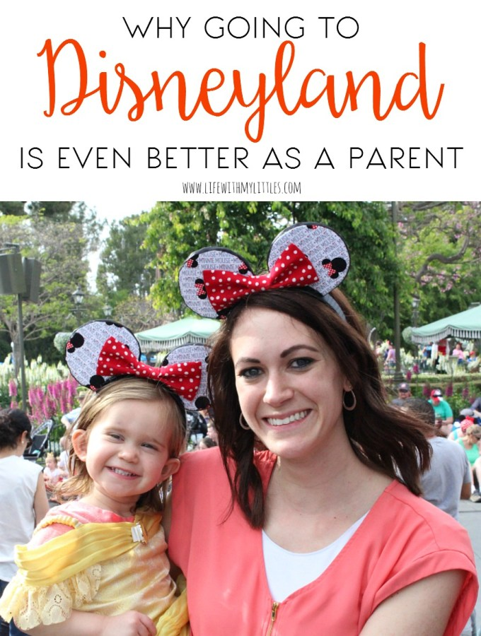 Why Going to Disneyland is Even Better as a Parent