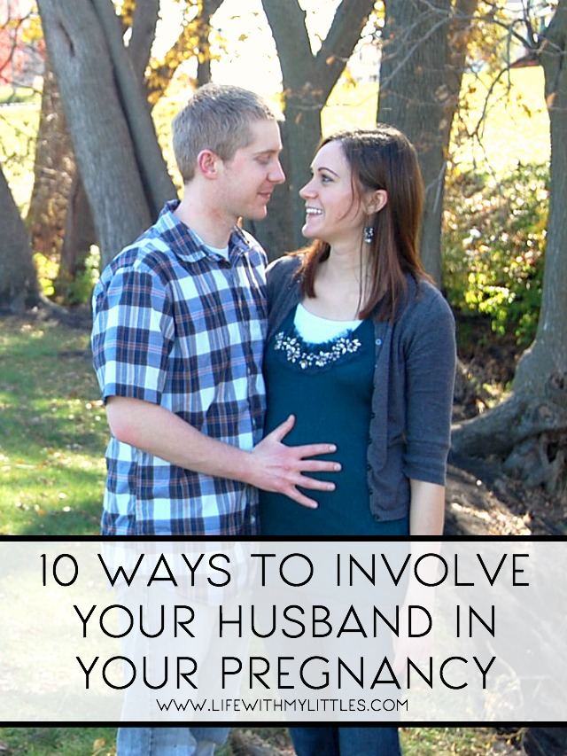 10 Ways to Involve Your Husband In Your Pregnancy