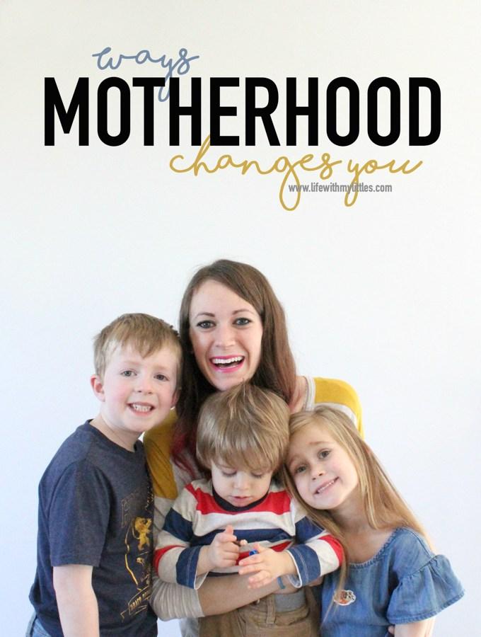 Ways Motherhood Changes You