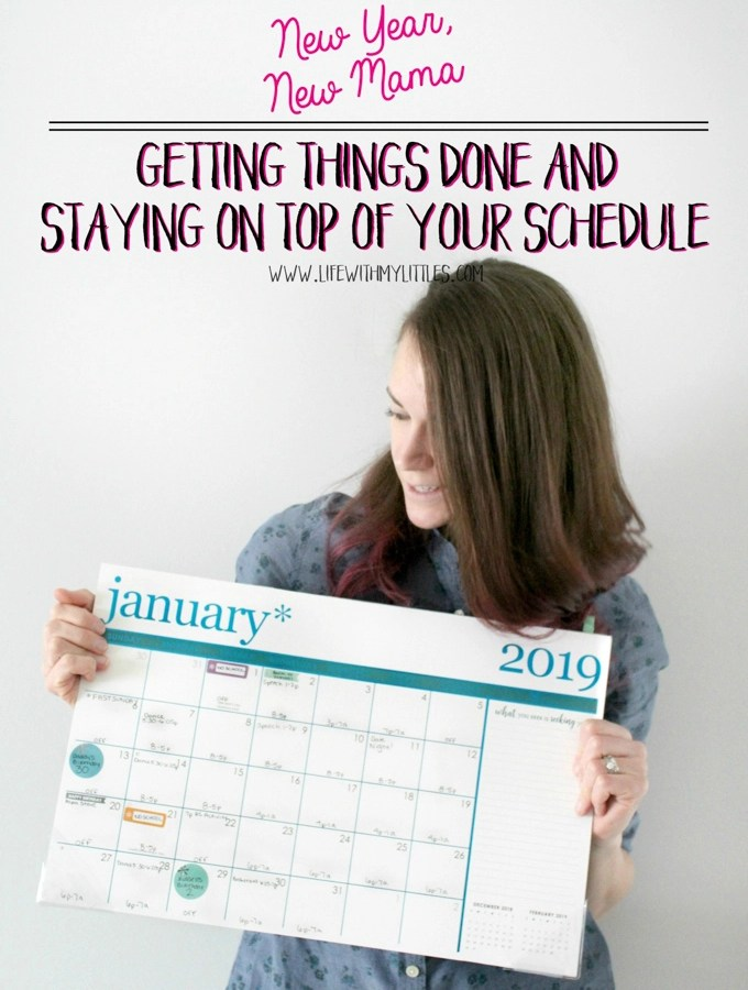 New Year, New Mama: Getting Things Done and Staying On Top of Your Schedule