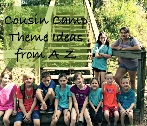 Cousin Camp Theme Ideas
