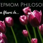 My Stepmom Philosophy: 7 Years In - via LiftingMakesMeHappy.com
