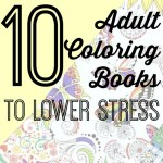 My Top 10 Adult Coloring Books to Lower Stress