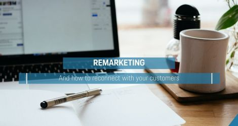 Remarketing | And how to reconnect with your customers