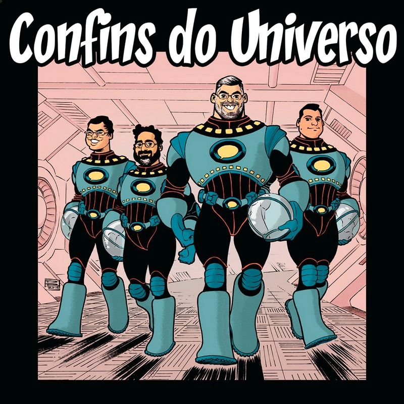Podcast que ouvimos - Confins do Universo