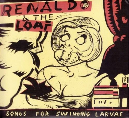 Renaldo & the Loaf - Songs for Swinging Dar