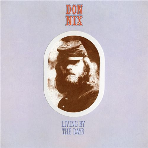 Don Nix - Living By The Days