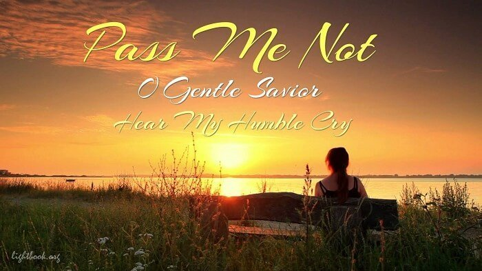 Pass Me Not, O Gentle Savior Hear My Humble Cry - Hymn with Lyrics