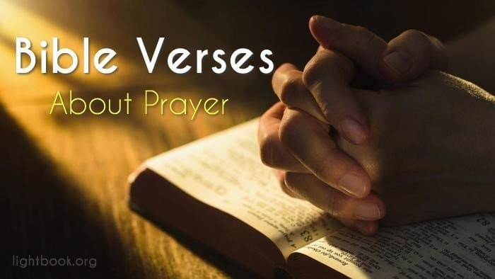 Bible Verses about Prayer ( 2 ) What Does the Bible Say about Prayer?