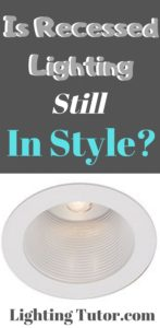 is recessed lighting going out of style