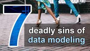 7 deadly sins of data modeling