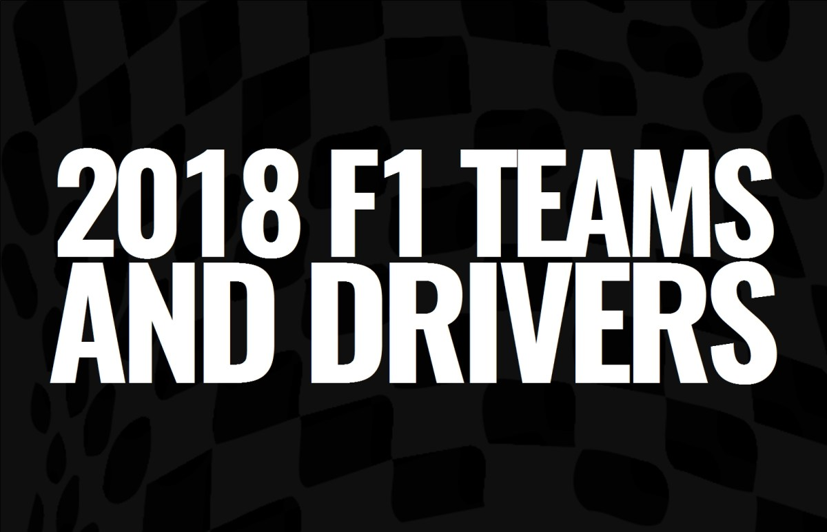 2018 F1 Teams and Drivers