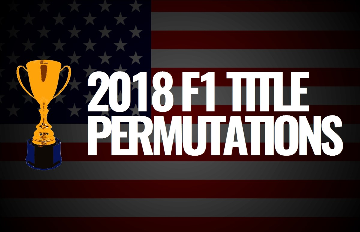 2018 F1 Title Permutations: USA
