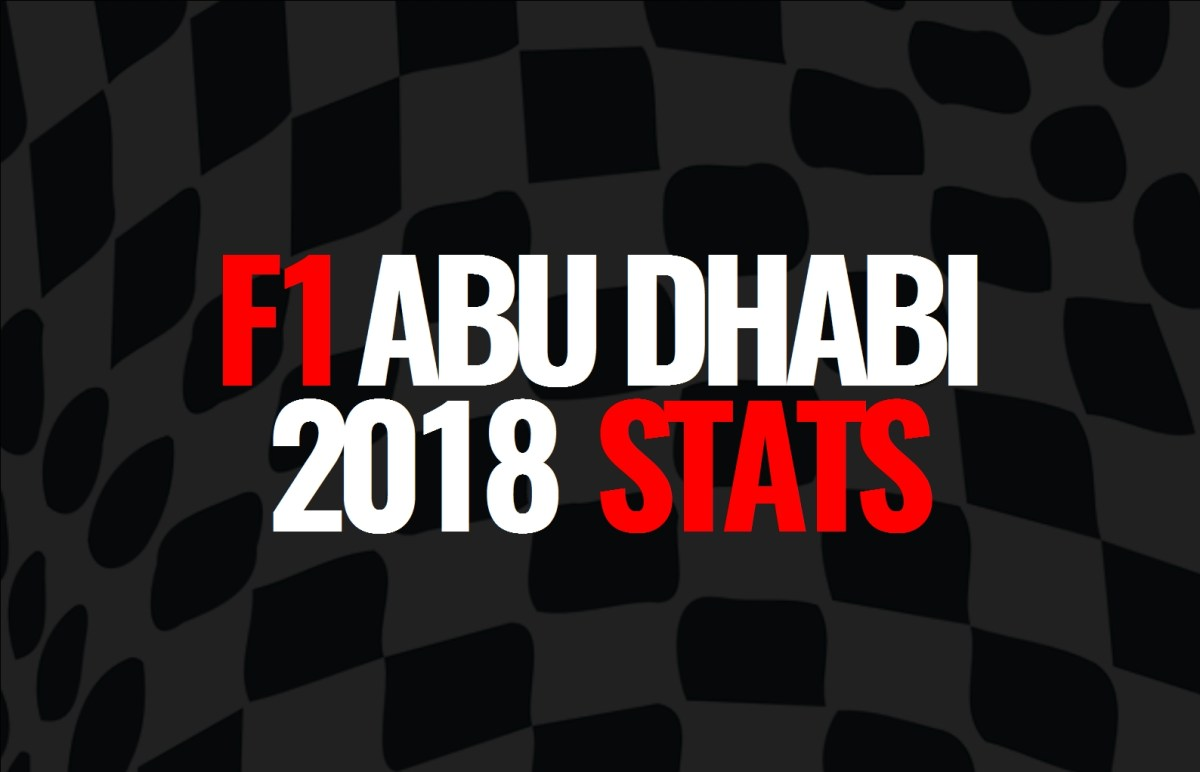 2018 Abu Dhabi Grand Prix: Post Race Statistics