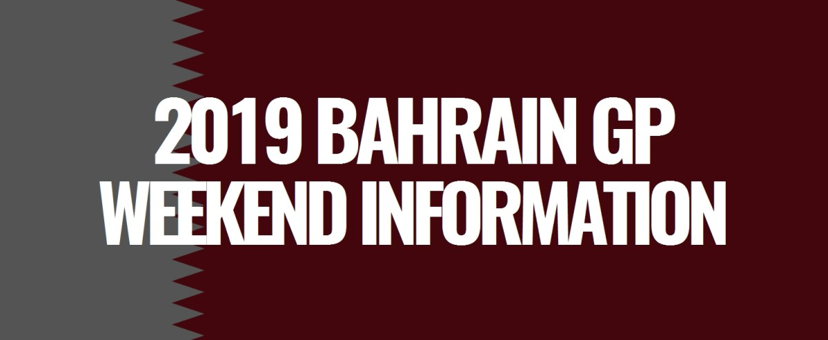 2019 Bahrain Grand Prix Weekend Information