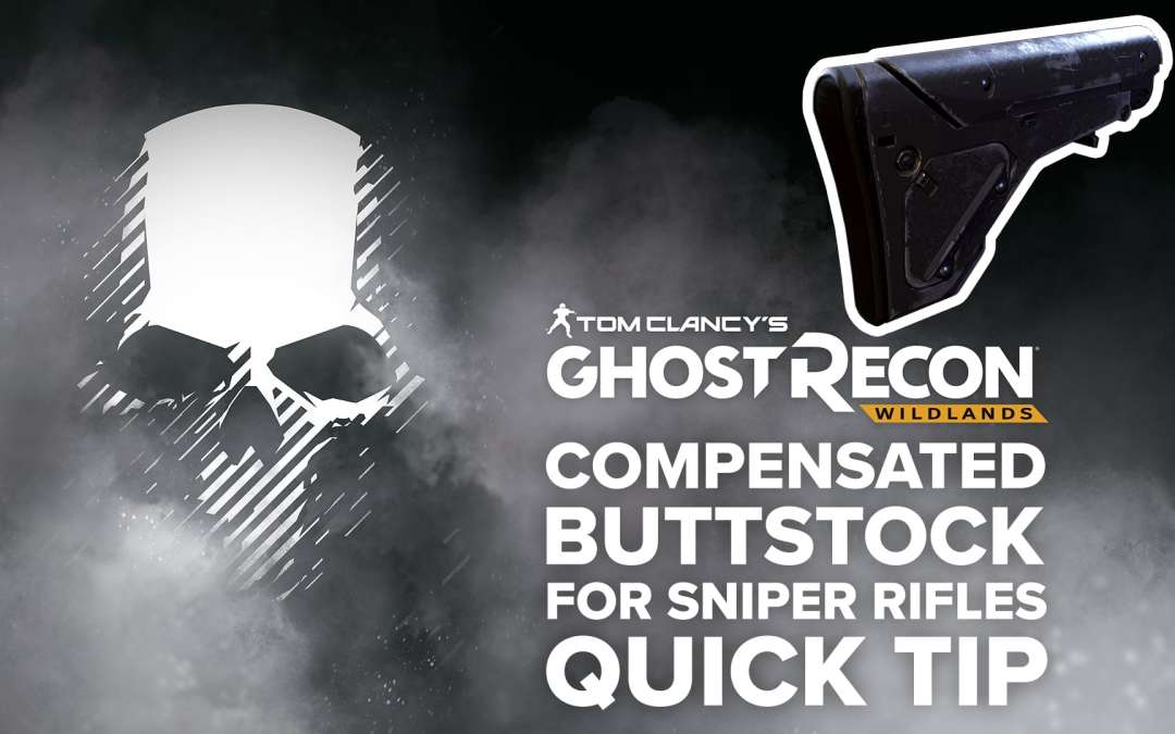 Compensated Buttstock (sniper) location and details – Quick Tip for Ghost Recon: Wildlands