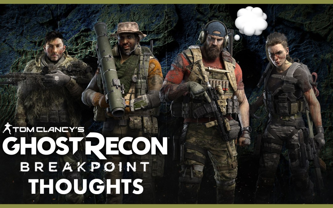 Ghost Recon Breakpoint announcement –my thoughts