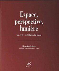 Espace, perspective, lumiere - Au service de l illusion theatrale