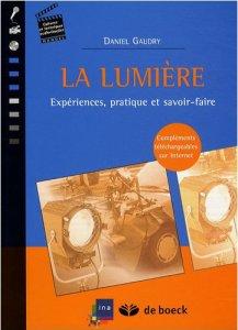 Livre : La lumière - Experiences, pratique et savoir-faire - Daniel Gaudry