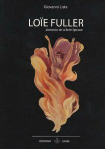 Loie Fuller, danseuse de la Belle Epoque, Giovanni Lista © Hermann Danse