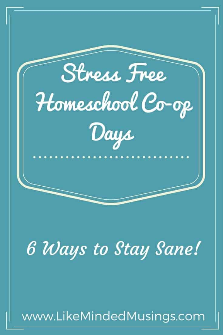 Stress Free Homeschool Co-op Days - 6 Ways To Stay Sane!