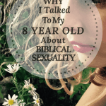 Why I Talked To My 8 Year Old About Biblical Sexuality