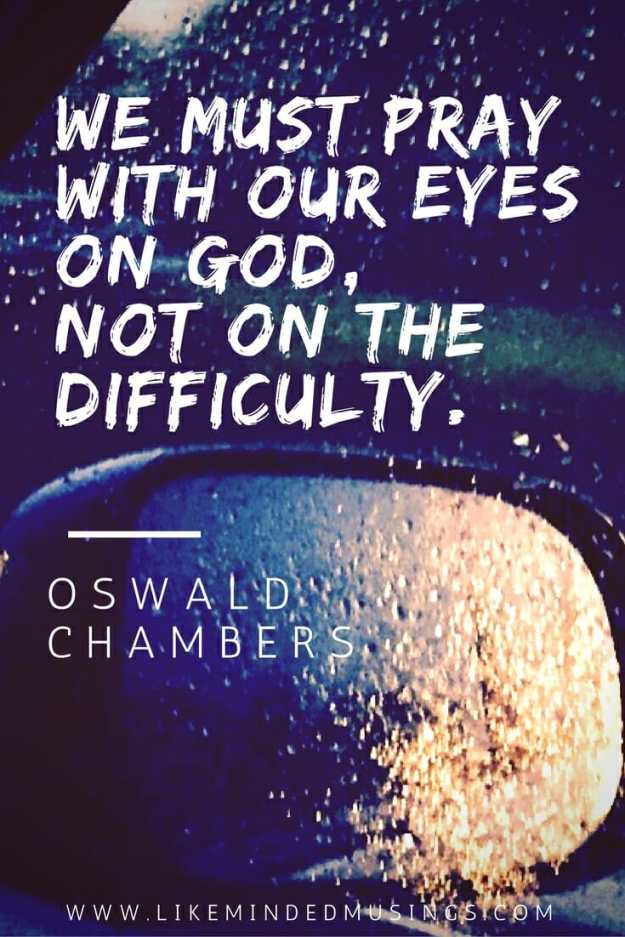 We must pray with our eyes
