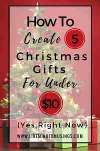 how-to-create-5-christmas-gifts-for-under-10-like-minded-musings