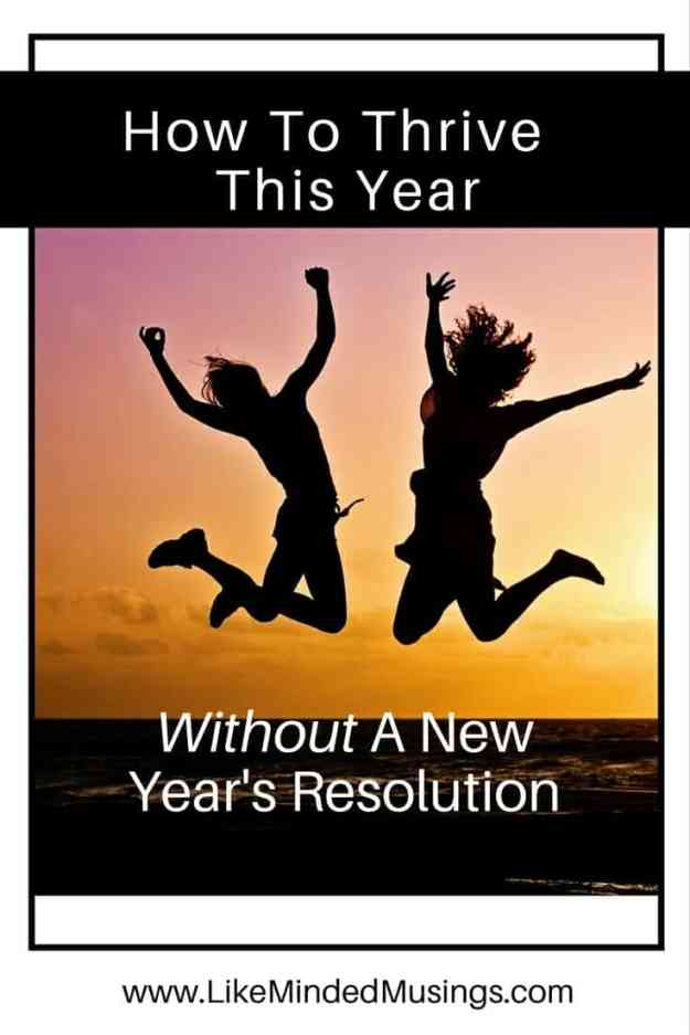 Thrive Without A New Year's Resolution