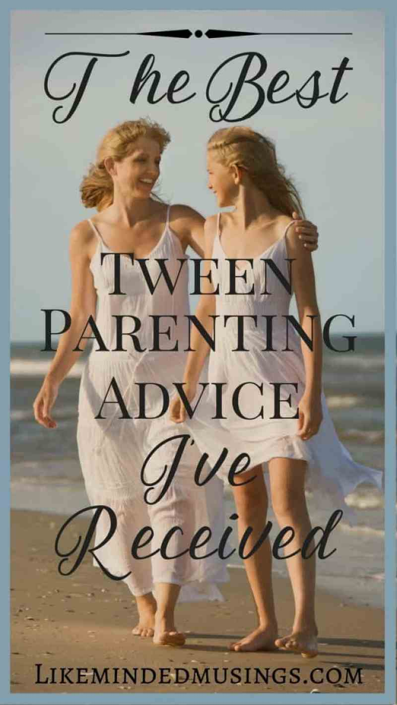The Best Tween Parenting Advice I've Received Like Minded Musings