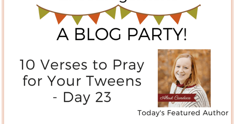 10 Verses to Pray for Your Tweens – Day 23