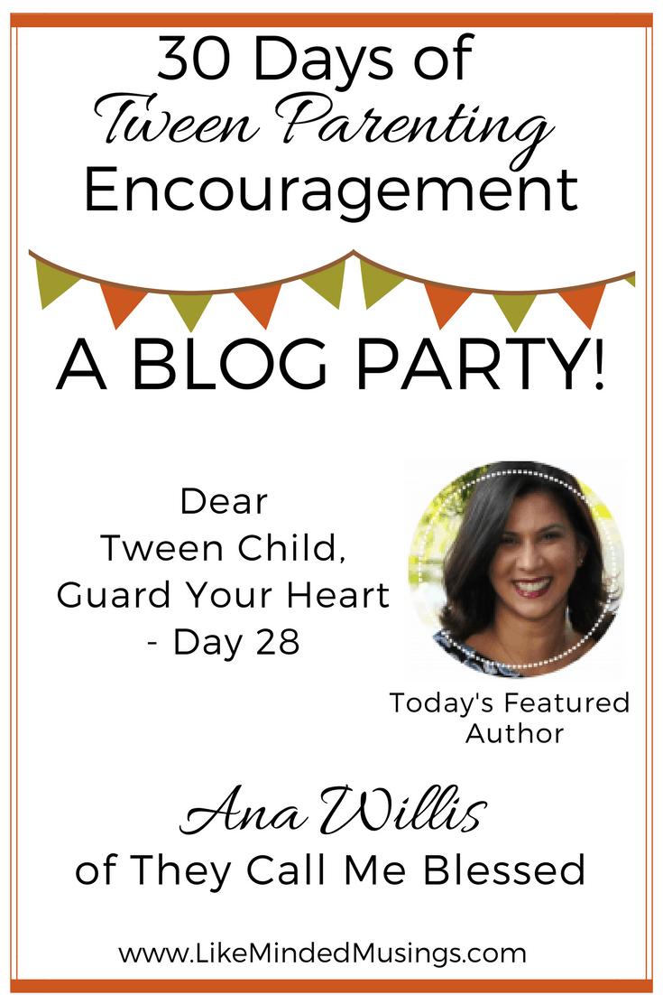 Dear Tween Child, Guard Your Heart - Day 28