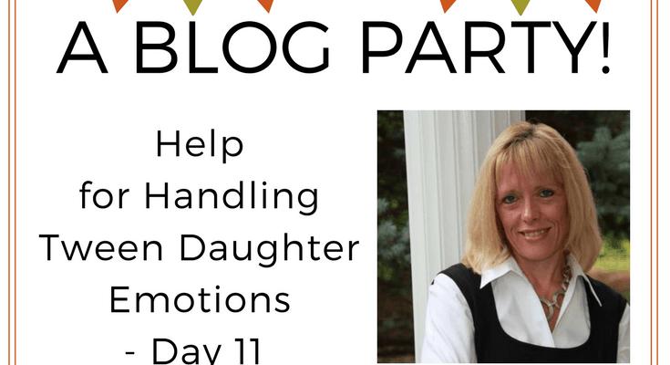 Help for Handling Tween Daughter Emotions – Day 11