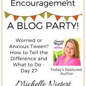 Tween Parenting Blog Party Featured Author Michelle Nietert Like Minded Musings.jpg