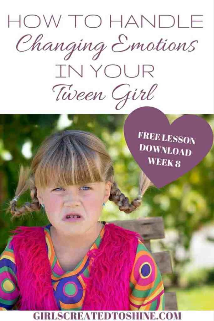 Get Help For Changing Emotions! Download Your Free Lesson Today! How to Handle Changing Emotions Week 8 Lesson of Girls Created to Shine