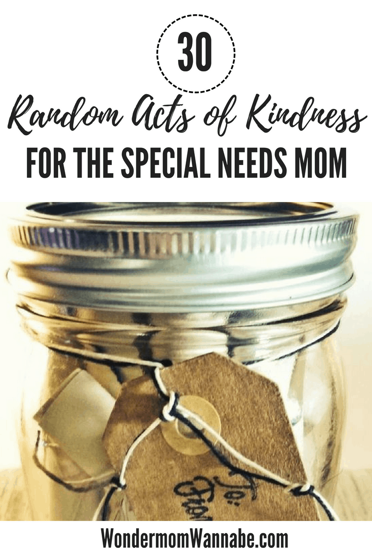 30 Random Acts of Kindness For the Special Needs Mom Image Like Minded Musings
